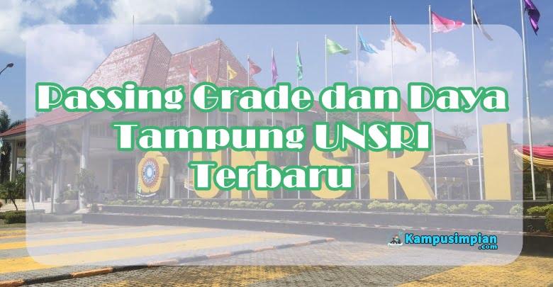 Passing Grade Universitas Sriwijaya dan Daya Tampungnya