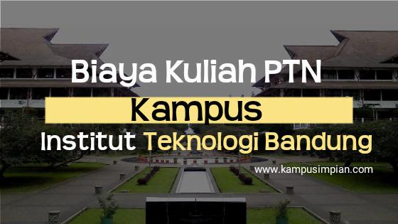 Biaya Kuliah Terbaru Itb 2020 2021 Institut Teknologi Bandung