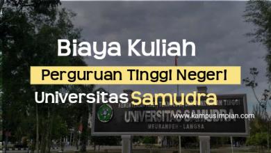 Biaya Kuliah Universitas Samudra Terbaru