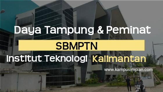 Daya Tampung dan Peminat SBMPTN ITK 2020/2021