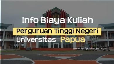 Photo of Biaya Kuliah Terbaru UNIPA 2020/2021 (Universitas Papua)